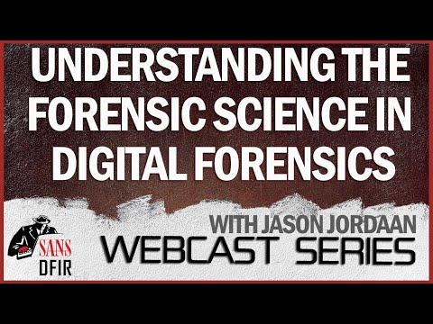 Understanding the Forensic Science in Digital Forensics - YouTube