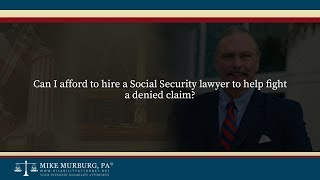 Video thumbnail: Can I afford to hire a Social Security lawyer to help fight a denied claim?