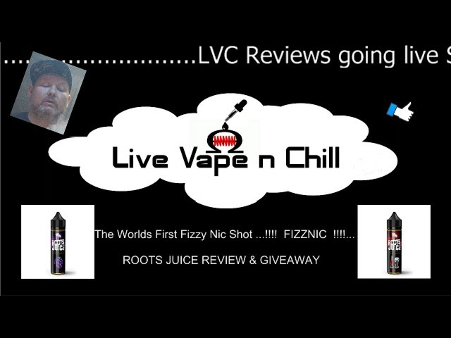 Root Juice & FizzNic - Review & Giveaway - !! LIVE !!