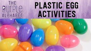 EASY Plastic Egg Activities & Ideas