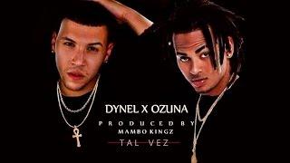 Ozuna Ft Dynel   Tal Vez [Audio Oficial]