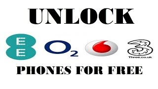 Unlock EE, O2, Vodafone, Three - Phones for FREE