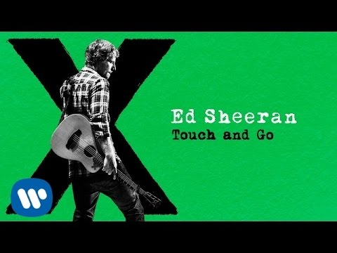 Ed Sheeran - Touch and Go [Audio]