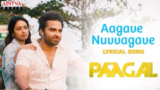 Aagave Nuvvagave Lyrical Song   Paagal Songs   Vishwak Sen   Naressh Kuppili   Sid Sriram