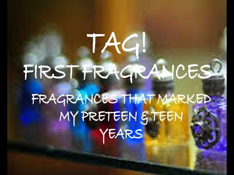 TAG: First Fragrances, fragrances that marked my preteen & teen years