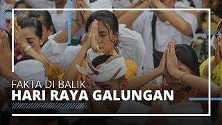 Fakta Hari Raya Galungan dan Kuningan Umat Hindu di Bali yang Sarat Makna