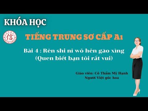 Khóa Học Tiếng Trung Sơ Cấp A1 - Bài 4: 认识你我很高兴 (Quen biết bạn tôi rất vui)