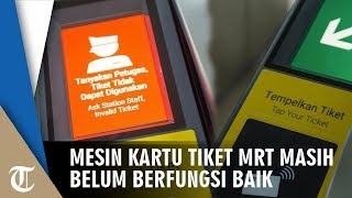 Mesin Pemindai Kartu Tiket MRT Masih Tidak Berfungsi Baik