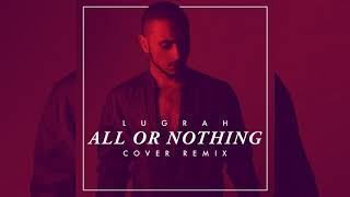 All Or Nothing (COVER REMIX) - Naughty Boy, RAY BLK, Wyclef Jean