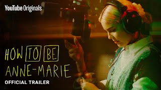How To Be Anne-Marie | Official Trailer