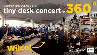 Behind The Scenes At The Tiny Desk in 360˚: Wilco