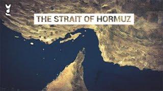 The Strait of Hormuz Explained