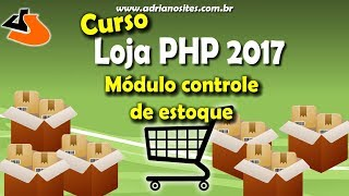 Curso Loja PHP 2017 Controle de estoque 1