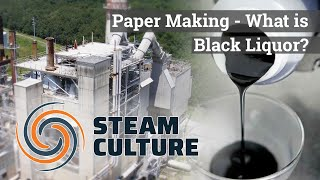 What is Black Liquor in Paper Making - Steam Culture