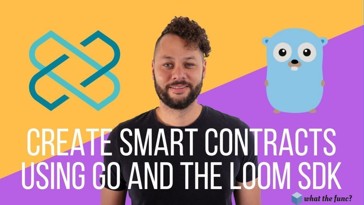 Create Smart Contracts Using Go and the Loom SDK