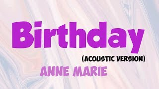 Anne Merie ~ Birthday (Acoustic Ver) [Lyric]