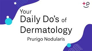 Prurigo Nodularis - Daily Do's of Dermatology