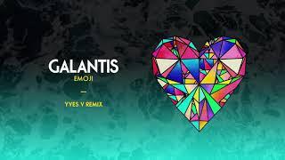 Galantis   Emoji (Yves V Remix)