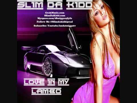 Love In My Lambo - Slim Da Kidd