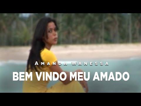 Bem-vindo Meu Amado - Amanda Wanessa