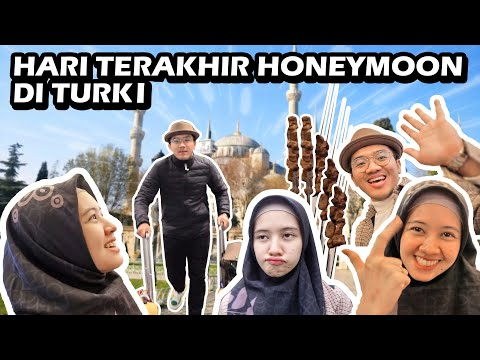 HARI TERAKHIR HONEYMOON TURKI   I Love You! 💙