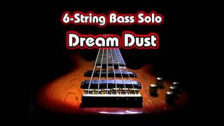Dream Dust (Hirotaka Izumi) - 6-string Bass Solo