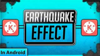 How To Put 'earthquake' Effect In Your Videos with kine master ( Android )