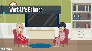 Business English Conversation Lesson 39:  Work Life Balance