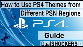 Guide: How to Use PS4 Themes from Different PlayStation Network Regions