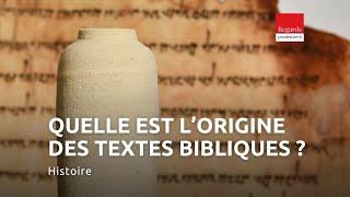 Quelle est l'origine des textes bibliques ? Par Michael Langlois