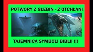 Potwory z głębin, z otchłani, dźwięki nieznanych istot – tajemnice Biblijnych symboli