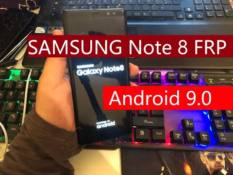 SAMSUNG Note 8 FRP/Google Lock Bypass Android 9 0 with
