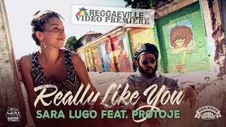 Sara Lugo feat. Protoje - Really Like You [Official Video 2014]