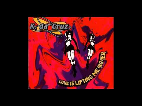 K. Da Cruz - love is lifting me higher (Extended Dance Mix) [1995]