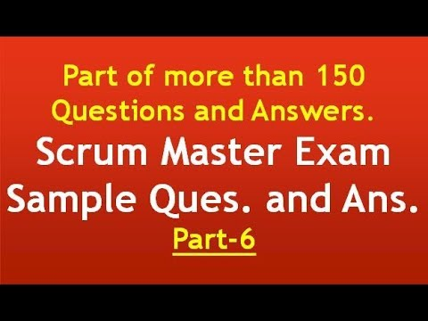Agile Scrum Master Exam; Sample Questions ans Answers , Part-6 ...
