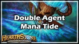 [Hearthstone] Double Agent Mana Tide