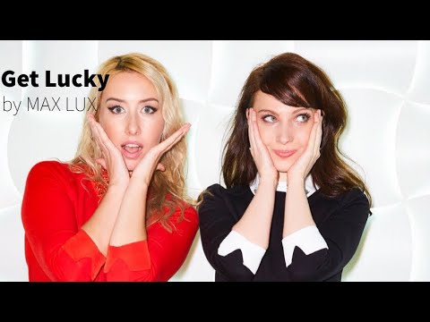 Get Lucky - Daft Punk / MAX LUX ▶3:50