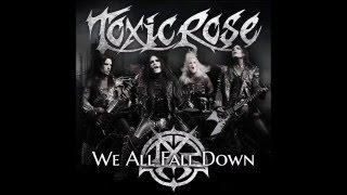 ToxicRose - We All Fall Down