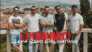 LJUBAVNICI - LIJEPA ŽENO DALMATINKO (Official Video)