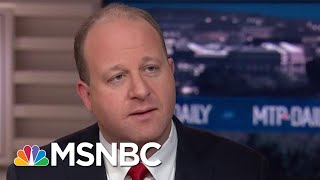 Jared Polis: Looking For 'Authenticity' In 2020 Presidential Candidates | MTP Daily | MSNBC