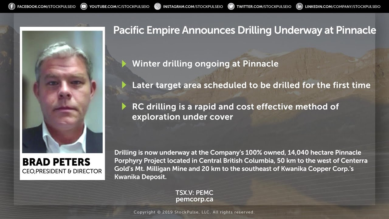 Pacific Empire Announces Drilling Underway at Pinnacle
