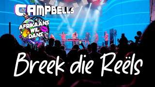 Die Campbells - Breek Die Reëls (Afrikaans Wil Dans Remix)