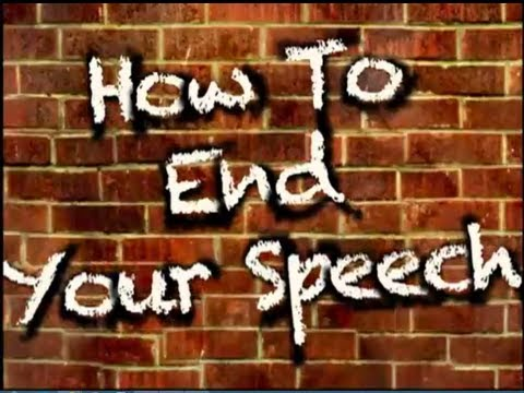How To End Your Speech (3 excellent closings)