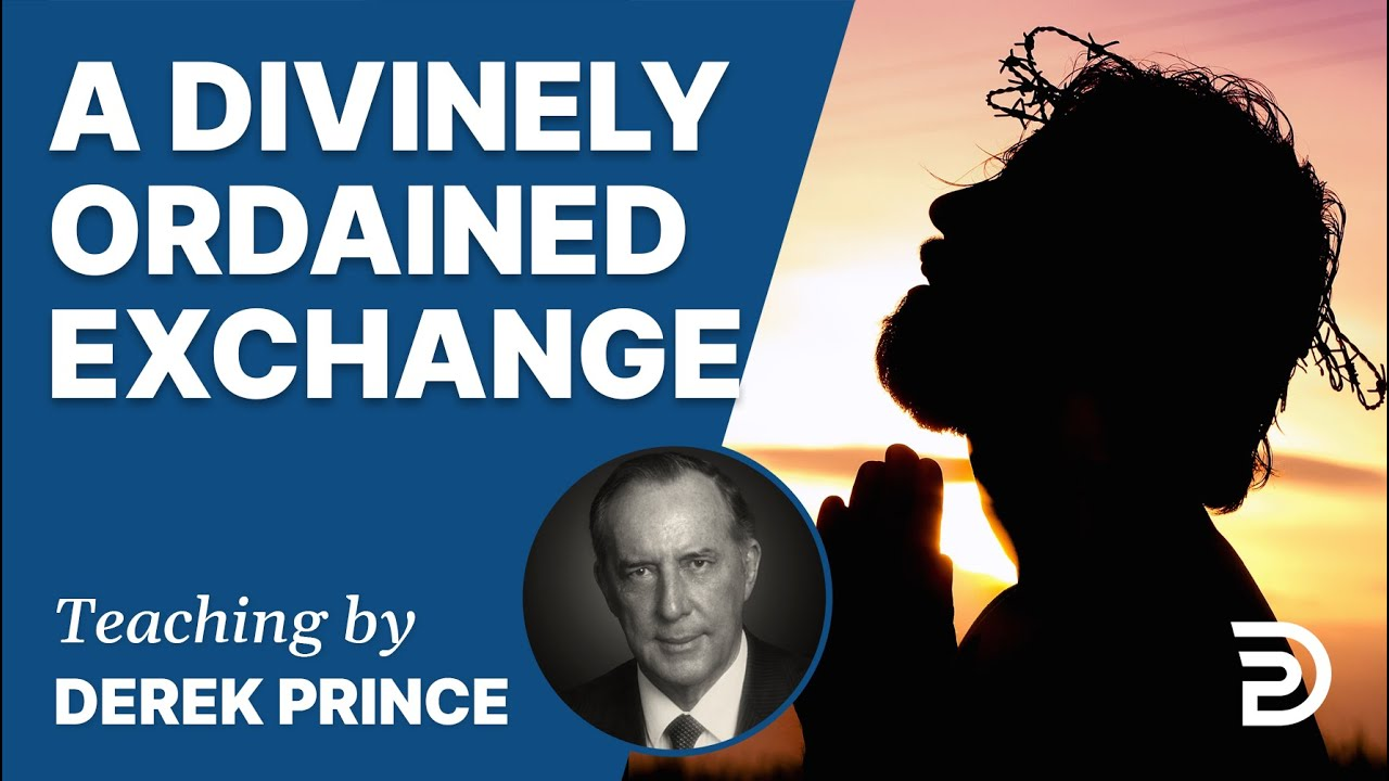 YouTube thumbnail for A Divinely Ordained Exchange / Forgiveness And Healing