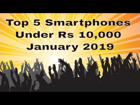 Top 5 smartphones under Rs 10,000 - January 2019