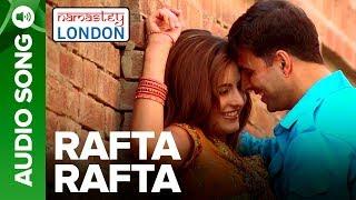 RAFTA RAFTA | Full Audio Song | Namastey London | Akshay