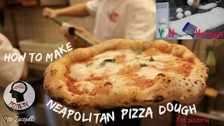 "HOW TO MAKE NEAPOLITAN PIZZA DOUGH FOR THE BUSINESS ""disciplinary VPN version"""