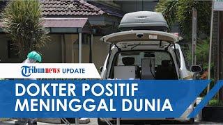 Fakta Dokter Positif Corona Meninggal di Medan: Sempat ke Luar Negeri, 2 Dokter Lainnya Isolasi Diri