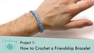 How to Crochet a Friendship Bracelet || Crocheting 101: Project 1