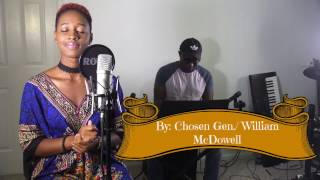 Give Me You/Withholding Nothing MEDLEY | Chosen Gen./William McDowell COVER